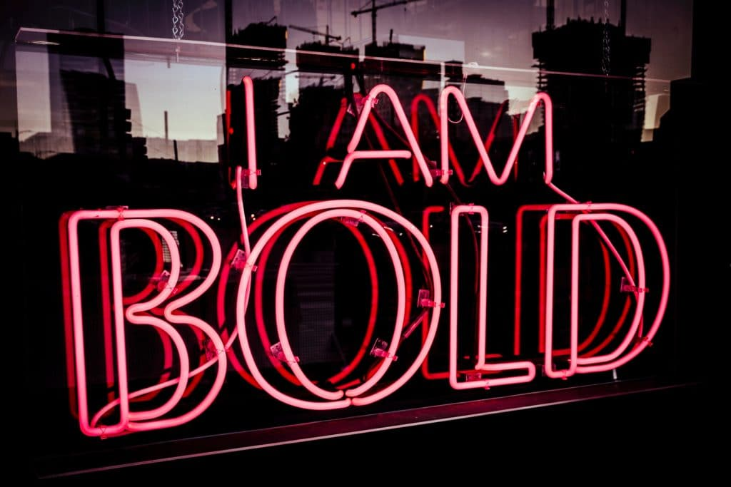 boldness pays off