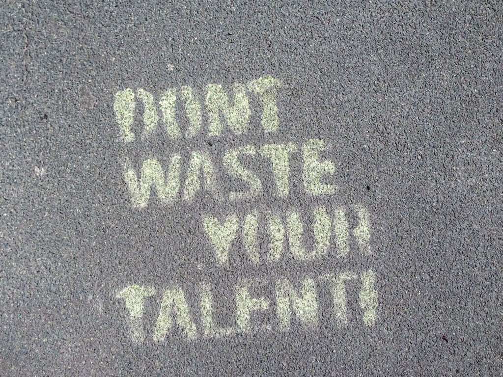 Don't waste talent